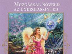 Mozgással növeld az energiaszinted - A Bőség Angyalainak üzenete